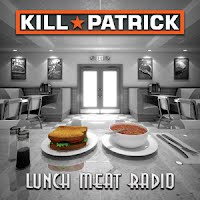 Kill Patrick - Lunch Meat Radio CD